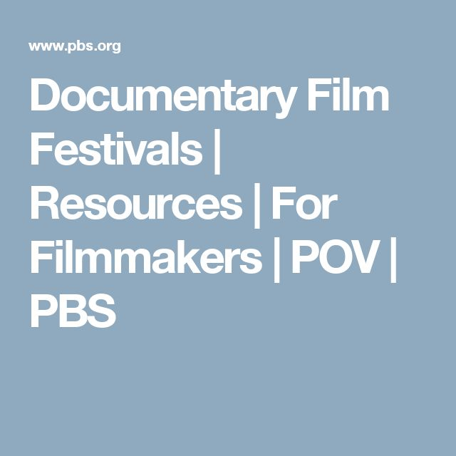 Documentary Film Festivals | Resources | For Filmmakers | POV | PBS