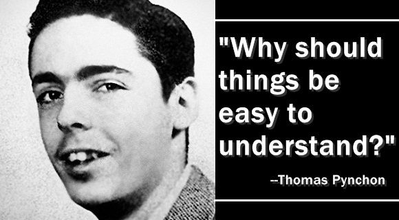 In honor of Thomas Pynchon's 78th birthday, we�ve assembled some of the author's quotes that will have you deep in thought in no time.