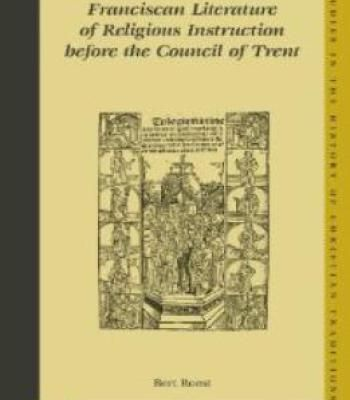 Franciscan Literature Of Religious Instruction Before The Council Of Trent PDF