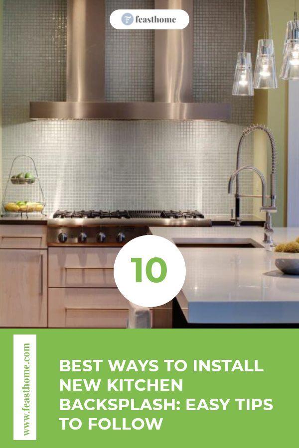 10 Best Ways To Install New Kitchen Backsplash Easy Tips To Follow Kitchen Backsplash New Kitchen Backsplash