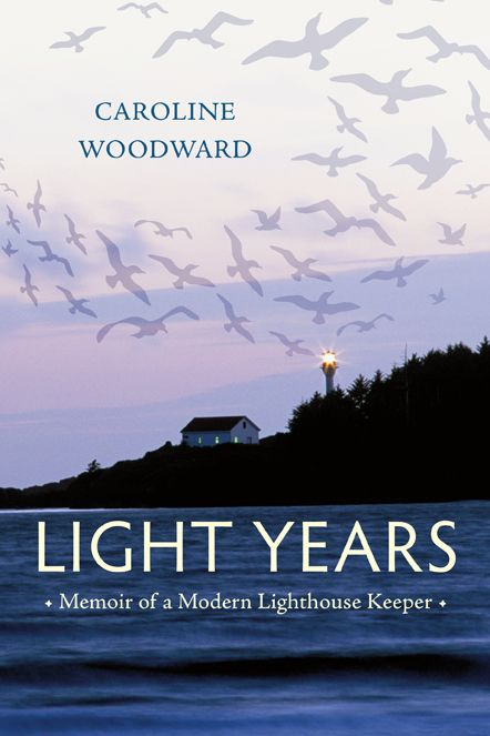 Light Years: Memoir of a Modern Lighthouse Keeper by Caroline Woodward, finalist for the 2016 Bill Duthie Booksellers' Choice Award