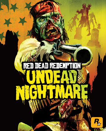 Red Dead Redemption: Undead Nightmare (I so want this for the XBOX 360)