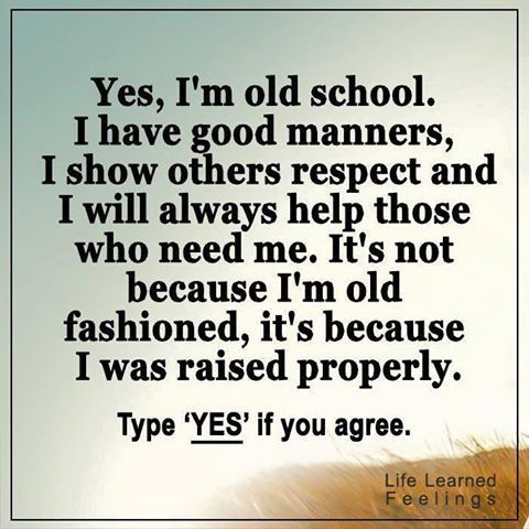 Yes, I'm old school