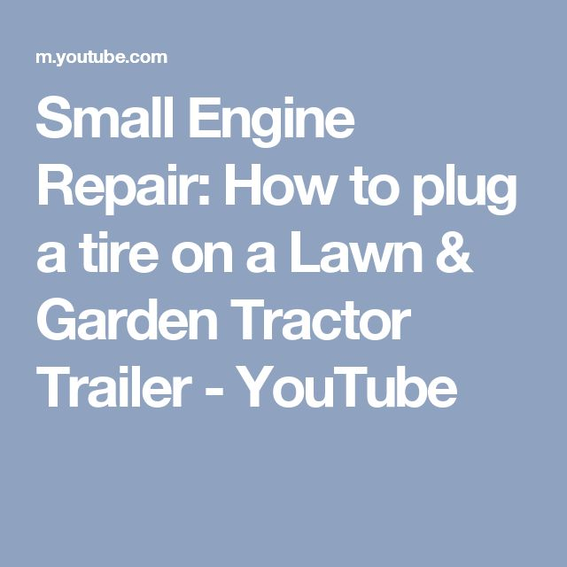 7 best repairs images on pinterest carpentry garages and tools small engine repair how to plug a tire on a lawn garden tractor trailer fandeluxe Image collections
