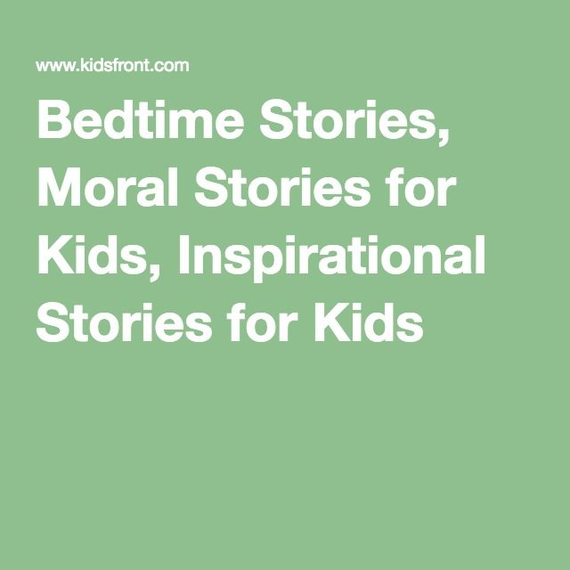 Bedtime Stories, Moral Stories for Kids, Inspirational Stories for Kids