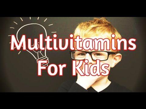 - Best Multivitamins For Kids    https://www.youtube.com/watch?v=WI8bEMmVBdo