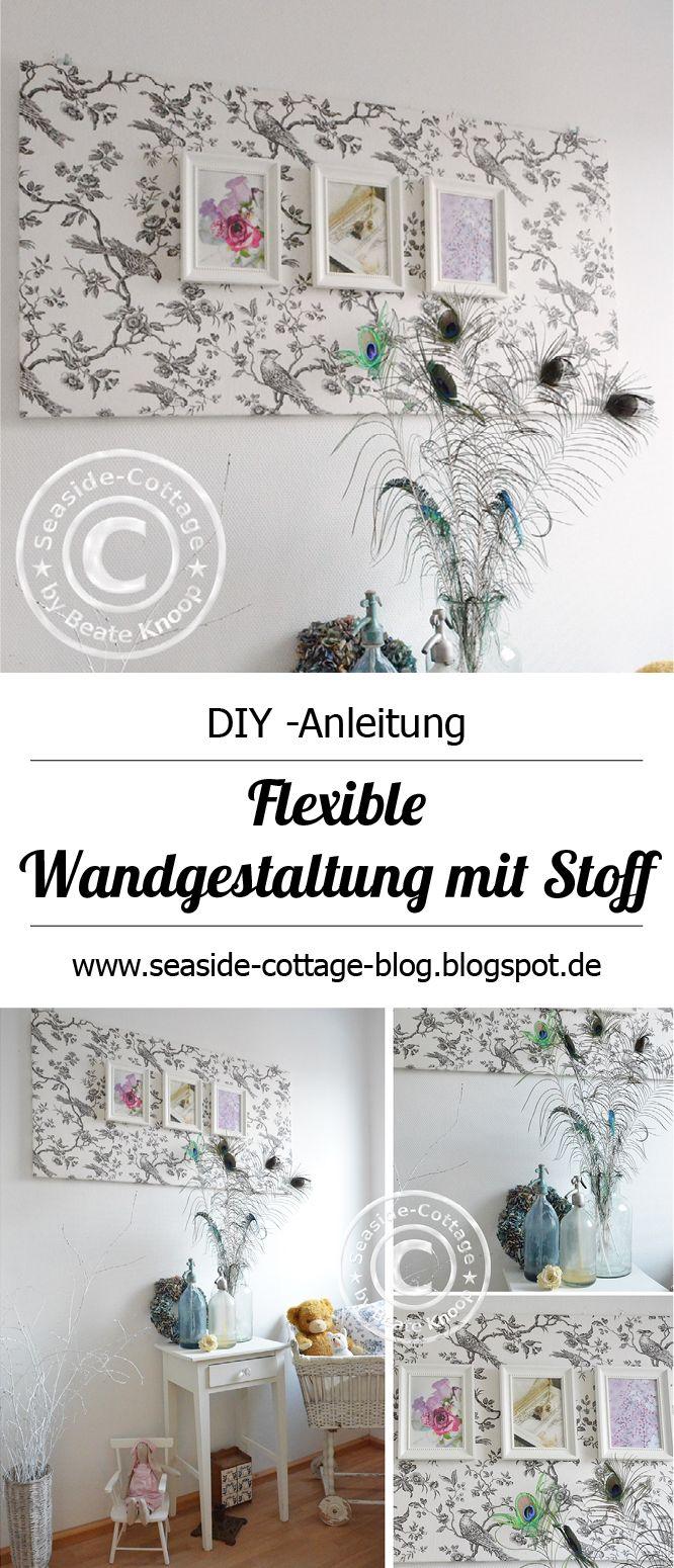 Gestalte deine Wand doch mal mit deinem Lieblingsstoff. Und wenn's Dir nicht mehr gefällt, ändere es ganz schnell und einfach mit einem anderen Stoff und schaffe ein völlig neues Ambiente www.seaside-cottage-blog.blogspot.de