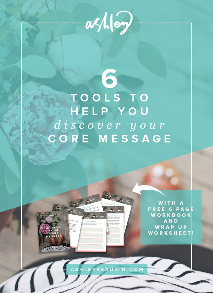 6 Tools to Help You Discover Your Core Message — Ashley Beaudin