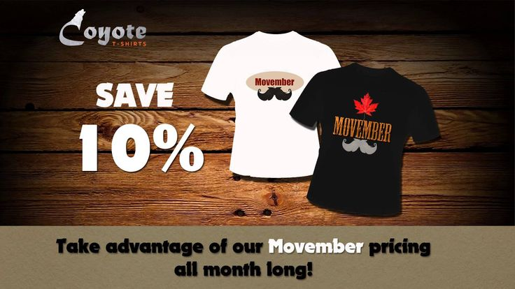 Visit us to design your own Movember t-shirt at 5534 1A Street SW, Calgary, AB T2H 0E7 www.coyotetshirts.ca