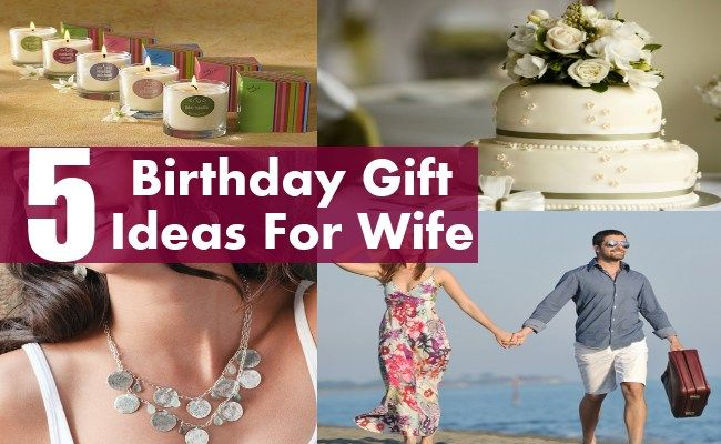 Amazing Birthday Gift Ideas For Wife