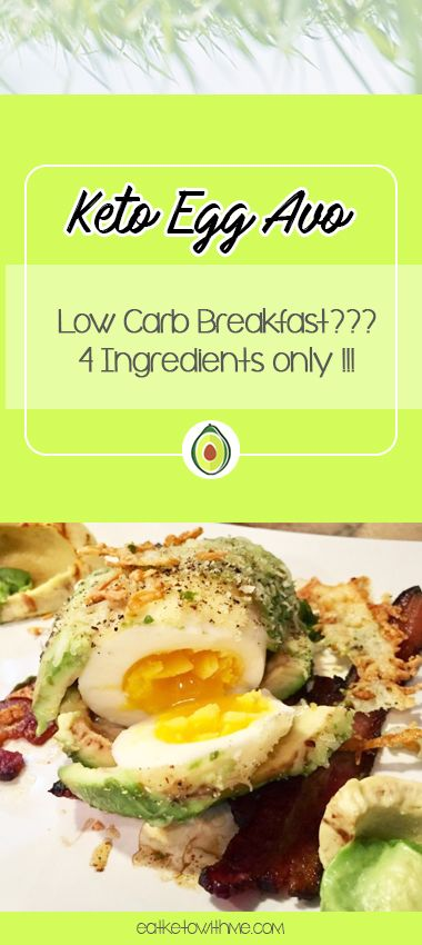 Low Carb Breakfast??? ***Egg Avo Breakfast*** 1 – Boil eggs for 5 min. 2 – Open avocados, take out pits. 3 – Scoop out a little bit of the avocado to make space enough for a boiled egg to fit.