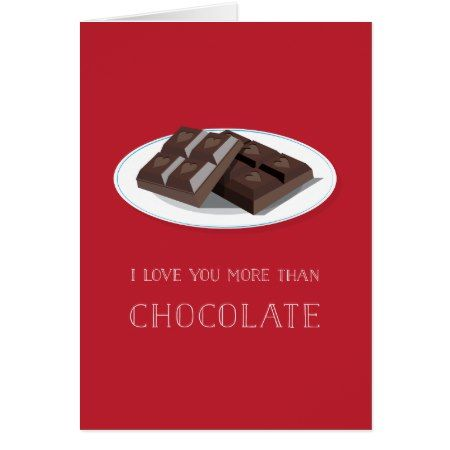 I Love You More Than Chocolate Valentine Card - click/tap to personalize and buy   #valentinesday #card #cards #valentine #photo #picture #pics  #collage #Template #funny #humor #food #lol #cute