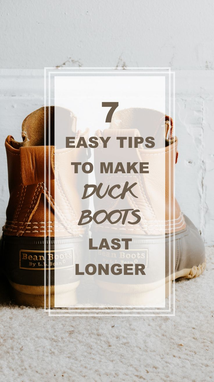 7 EASY TIPS TO MAKE DUCK BOOTS LAST LONGER #DuckBoots #Boots #Winter #Outfits