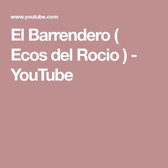 El Barrendero ( Ecos del Rocio ) - YouTube