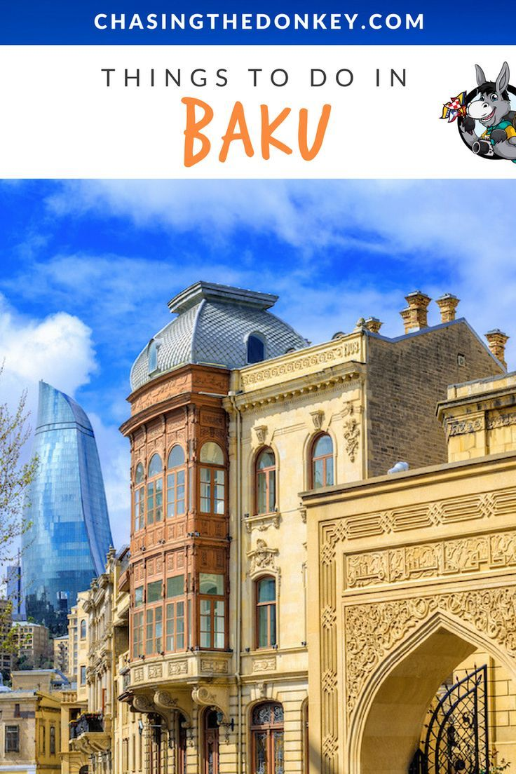 Best Things To Do In Baku Azerbaijan Chasing The Donkey Azerbaijan Travel Things To Do Traveling By Yourself