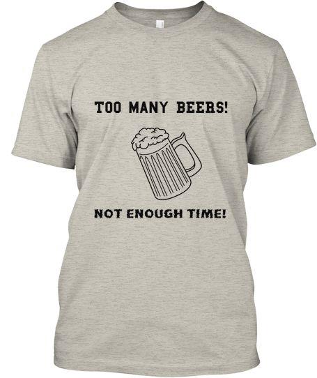 Too many Beers | Teespring
