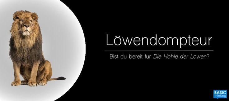"""Löwendompteur (Teil V): Mit disruptiven Ideen in """"Die Höhle der Löwen"""" (  Gewinnspiel!)"""