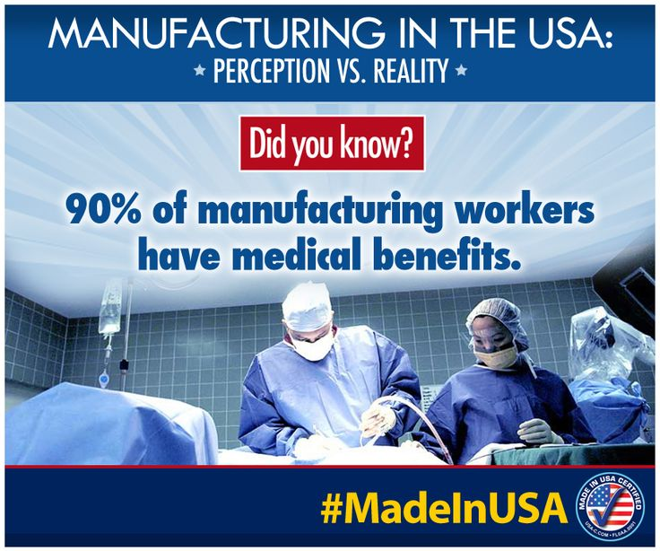 #Manufacturing Fact of the Day: Did you know? 90% of #MFG workers have medical benefits. Get your #MadeinUSA #MFG facts straight!
