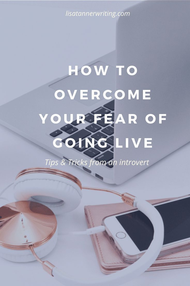 How To Finally Overcome Your Fear Of Going Live Vlog Tips