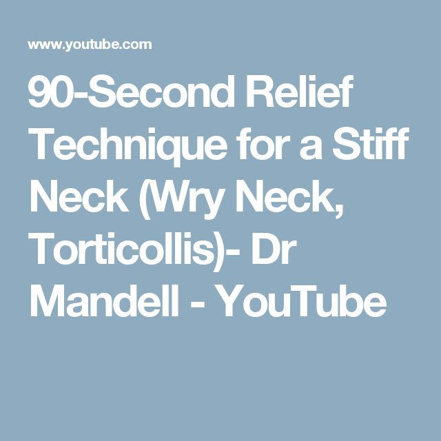 90-Second Relief Technique for a Stiff Neck (Wry Neck, Torticollis)- Dr Mandell - YouTube