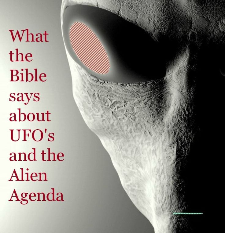 Most people make fun of the concept of Aliens but did you know that the bible actually addresses this issue and even explains it.  Read on to see what the bible has to say on the Alien Agenda.