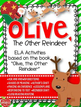"""Olive the Other Reindeer ELA UnitReindeer fun!This product is featured in the Sharing Our Blessings Blog Hop  Do you love sharing the misguided tale of """"Olive the Other Reindeer"""" with your kiddos during the holiday season? Then, they'll love this fun English/Language Arts Mini unit!"""