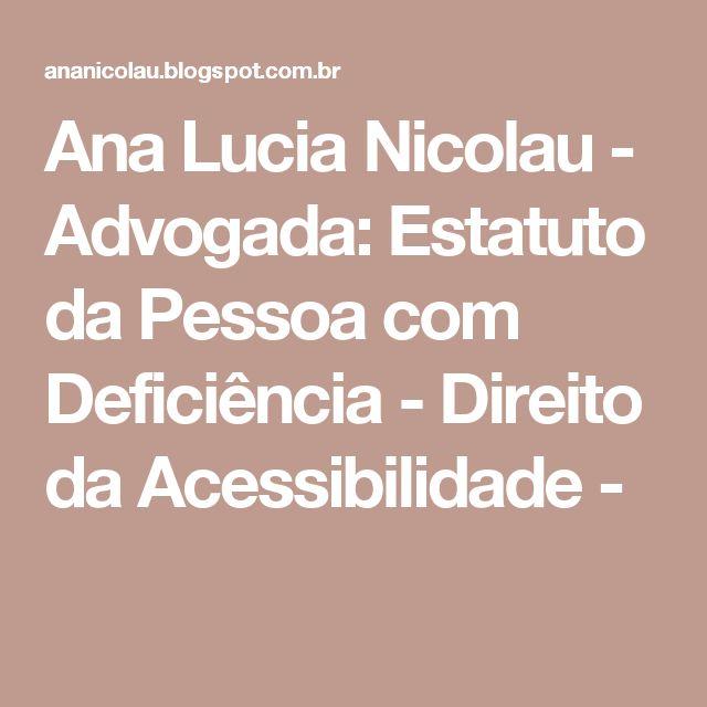 Ana Lucia Nicolau - Advogada: Estatuto da Pessoa com Deficiência - Direito da Acessibilidade -