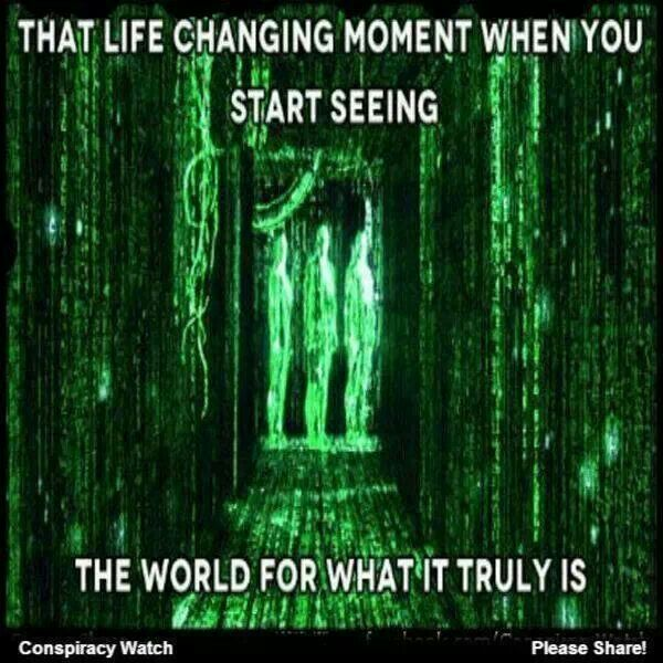 That life changing moment when you start seeing the world for what it truly is ...