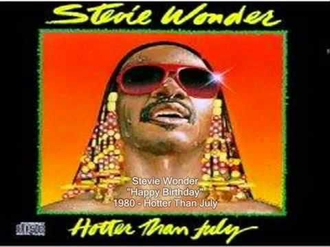 Stevie Wonder: Happy Birthday   | Stevie Wonder: Happy Birthday Song ... almost forgot & this it's for someone else (MLK), but I think of him... and birthdays every time I hear it, and it makes me so happy