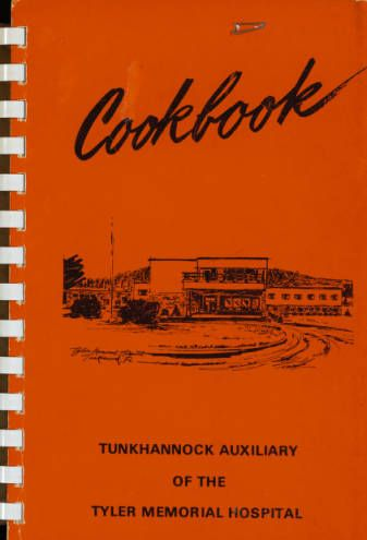 Tunkhannock Auxiliary of the Tyler Memorial Hospital. :: Community and Church Cookbooks from Northeastern PA