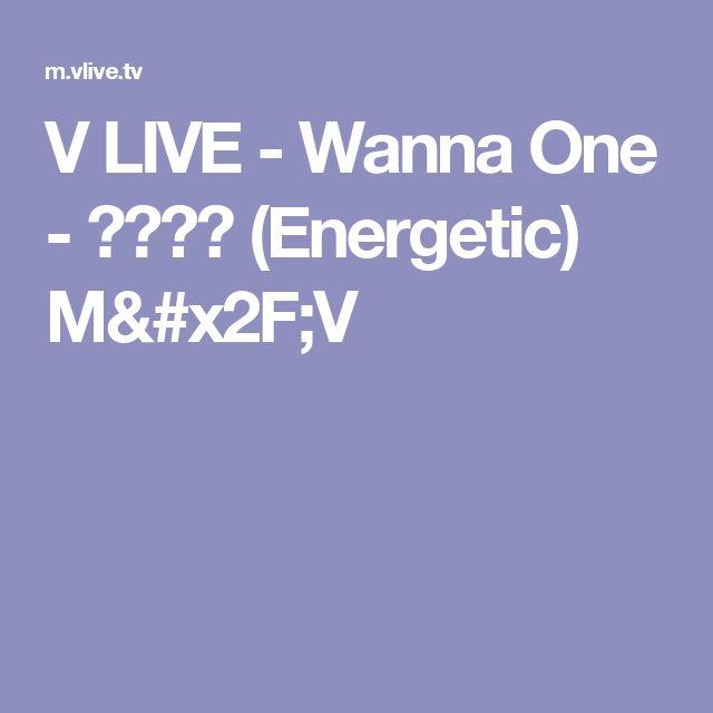 V LIVE - Wanna One - 에너제틱 (Energetic) M/V