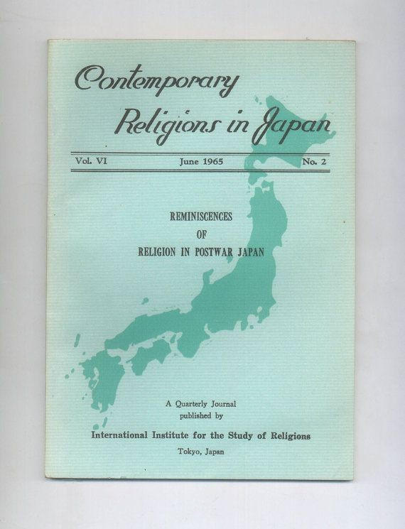 """Reminiscences of Religion in Postwar Occupied Japan"" Contained in June 1965 Issue of Contemporary Religions in Japan Quarterly. For sale  by ProfessorBooknoodle, $22.00"
