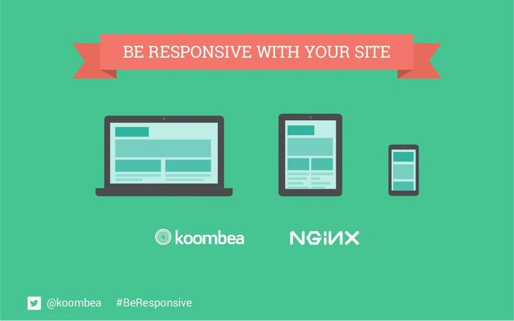 How to be Successful with Responsive Sites (Koombea & NGINX) - English by Koombea via slideshare