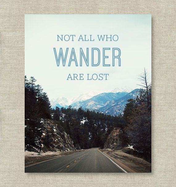 Not All Who Wander Are Lost    Mountain Art Print  by BelovedAndCo