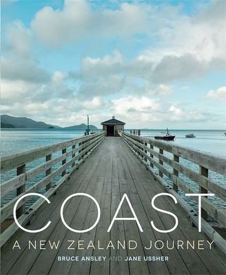 Finalist Illustrated Non-Fiction: Coast: A New Zealand Journey by Bruce Ansley & Jane Ussher