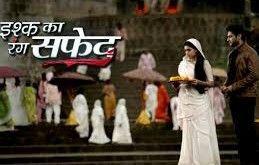 Colors Tv Drama Ishq Ka Rang Safed 14th November