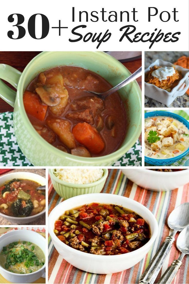 974 best easy food recipes images on pinterest over 30 instant pot soup recipes easy food forumfinder Image collections