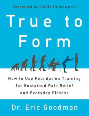 True to Form , How to Use Foundation Training for Sustained Pain Relief and Everyday Fitness -Free worldwide shipping of 6 million discounted books by Singapore Online Bookstore http://sgbookstore.dyndns.org