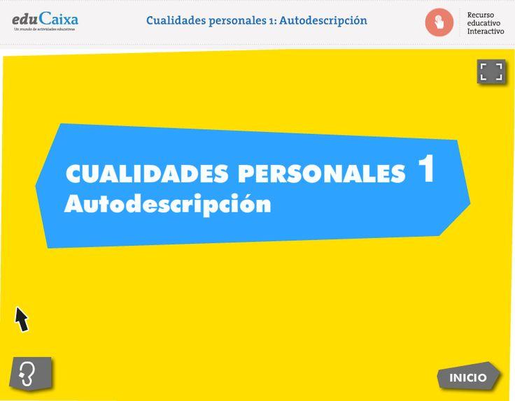 Para trabajar la autodescripción: https://www.educaixa.com/microsites/KitsCaixa_valores/cualidades_personales_autodescripcion/  https://www.educaixa.com/microsites/KitsCaixa_valores/cualidades_personales_valoracion_cualidades/#PANTALLA0_START  https://www.educaixa.com/microsites/KitsCaixa_valores/cualidades_personales_valoracion_cualidades/