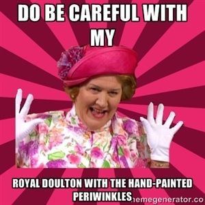 Do be careful with my Royal Doulton with the hand-painted periwinkles | Hyacinth Bucket