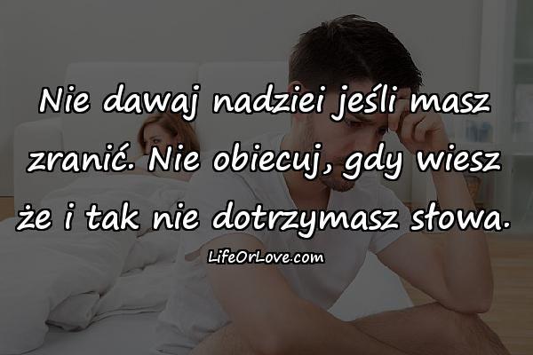 http://www.lifeorlove.com/obrazki/nie_dawaj_nadziei_jesli_masz_zranic_nie_obiecuj_119.jpg
