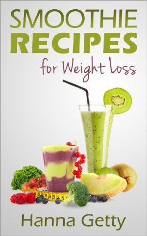 Smoothie Recipes For Weight Loss: The Daily Diet, Cleanse Green Smoothie Detox Book