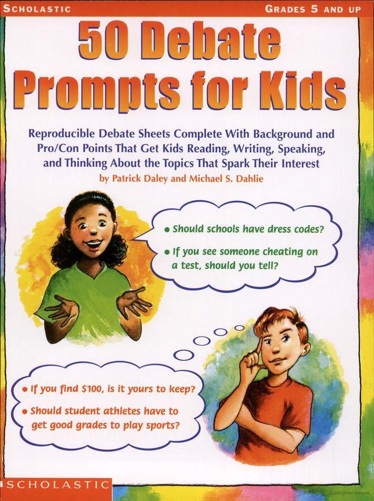 50 Debate Prompts for Kids Patrick Daley, Michael S