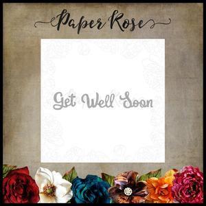 """PAPER ROSE DIE """"Get Well Soon"""" sentiment - small metal cutting die"""