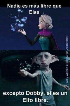 Jajaja  Doby es un elfo libre Doby no tiene amo