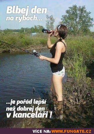 Blbej den na rybách…