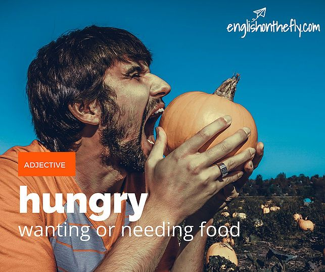 English vocabulary for ESL and EFL students. Hungry