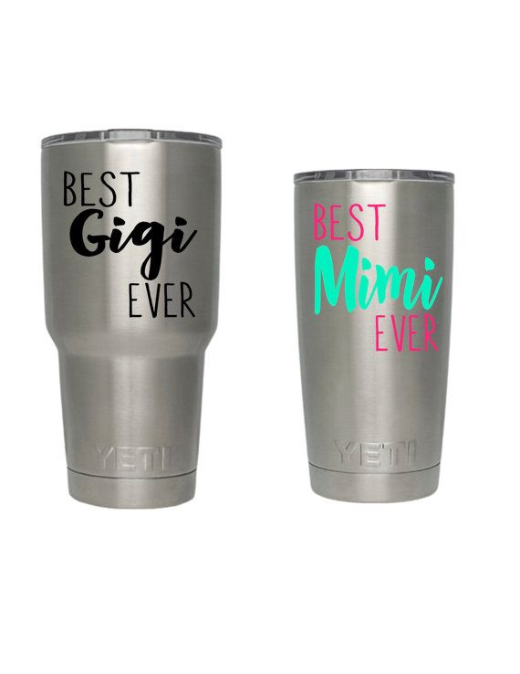 Yeti Tumbler Decal Best Mimi Decal Best Gigi Ever By