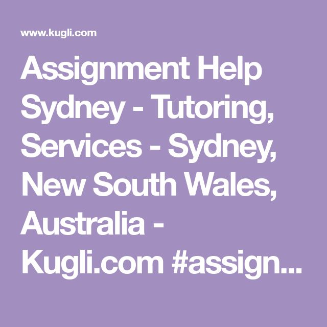 Assignment Help Sydney - Tutoring, Services - Sydney, New South Wales, Australia - Kugli.com    #assignment  #assignmentsydney