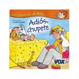 LAS HISTORIAS DE ÁLEX... ADIÓS, CHUPETE. Palabras clave: Cuento, hábitos, chupete, sueño, niños, infancia, bebé, educación infantil.